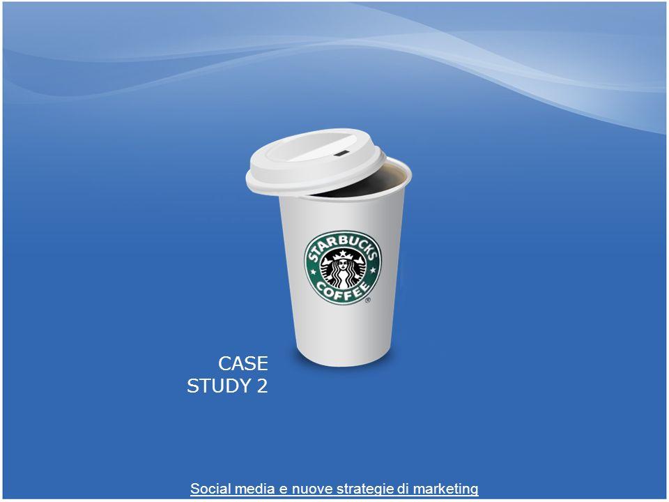 CASE STUDY 2 Social media e nuove strategie di marketing