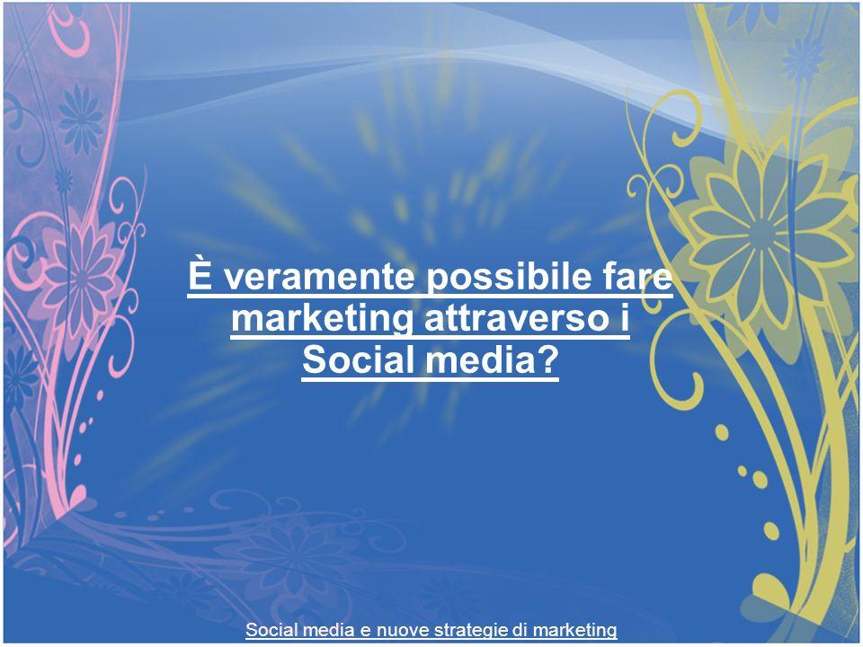 Social media e nuove strategie di marketing È veramente possibile fare marketing attraverso i Social media?