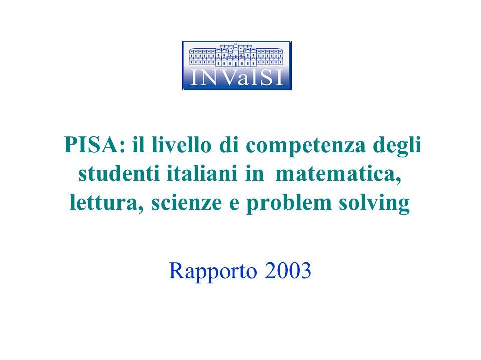 PISA: il livello di competenza degli studenti italiani in matematica, lettura, scienze e problem solving Rapporto 2003