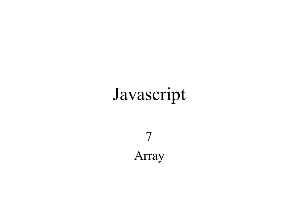 Javascript 7 Array
