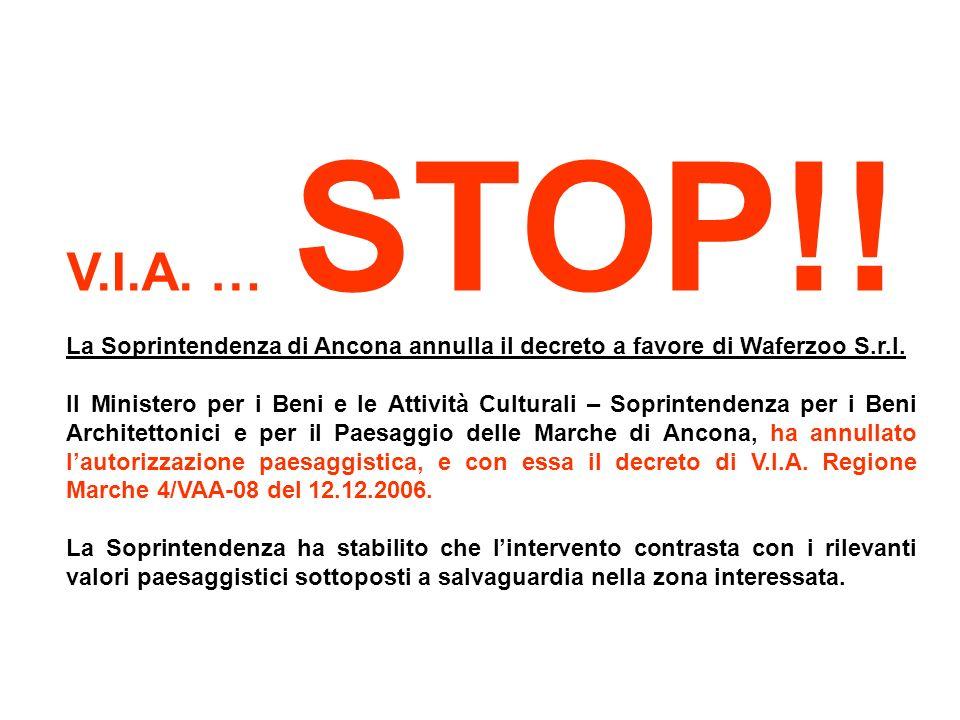 V.I.A. … STOP!. La Soprintendenza di Ancona annulla il decreto a favore di Waferzoo S.r.l.