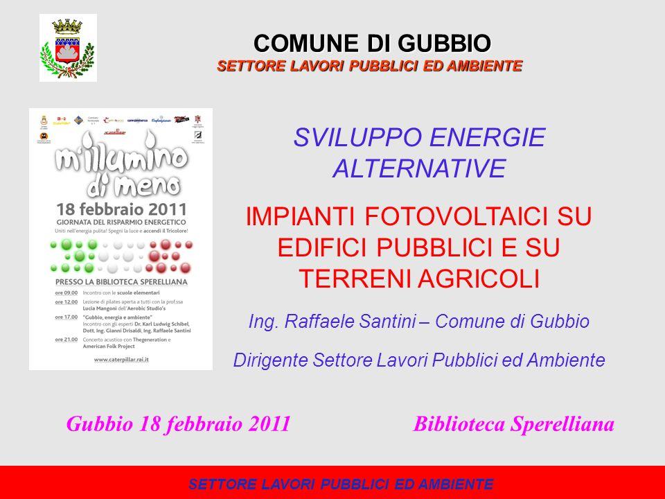 COMUNE DI GUBBIO SETTORE LAVORI PUBBLICI ED AMBIENTE Limpianto posto sulla palestra di Mocaiana è stato implementato di altri 5,55 kW.