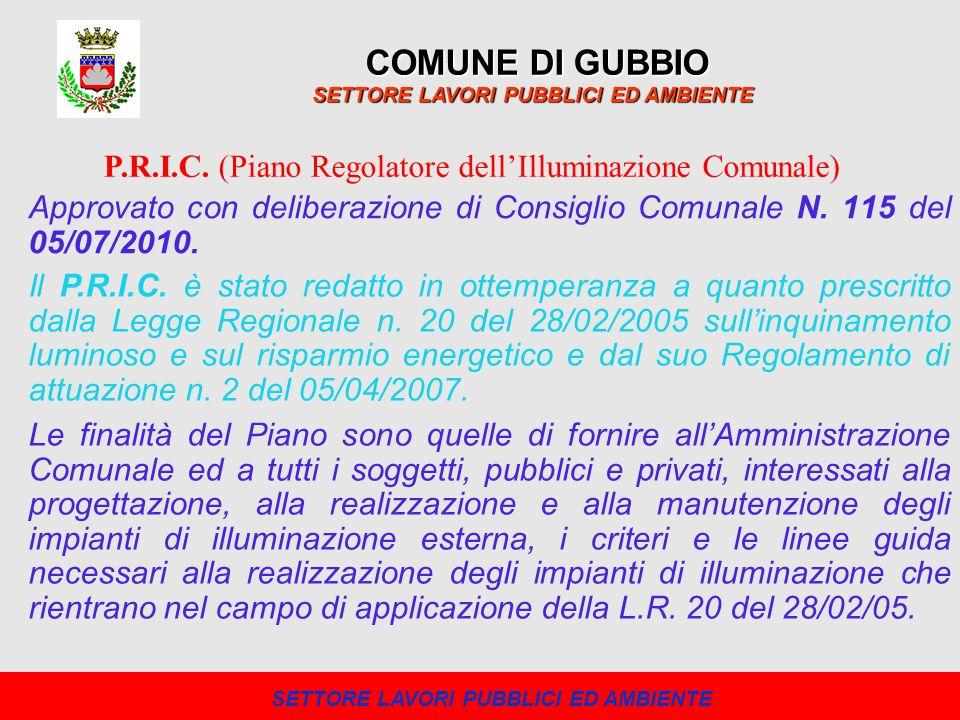 Approvato con deliberazione di Consiglio Comunale N. 115 del 05/07/2010. COMUNE DI GUBBIO SETTORE LAVORI PUBBLICI ED AMBIENTE P.R.I.C. (Piano Regolato