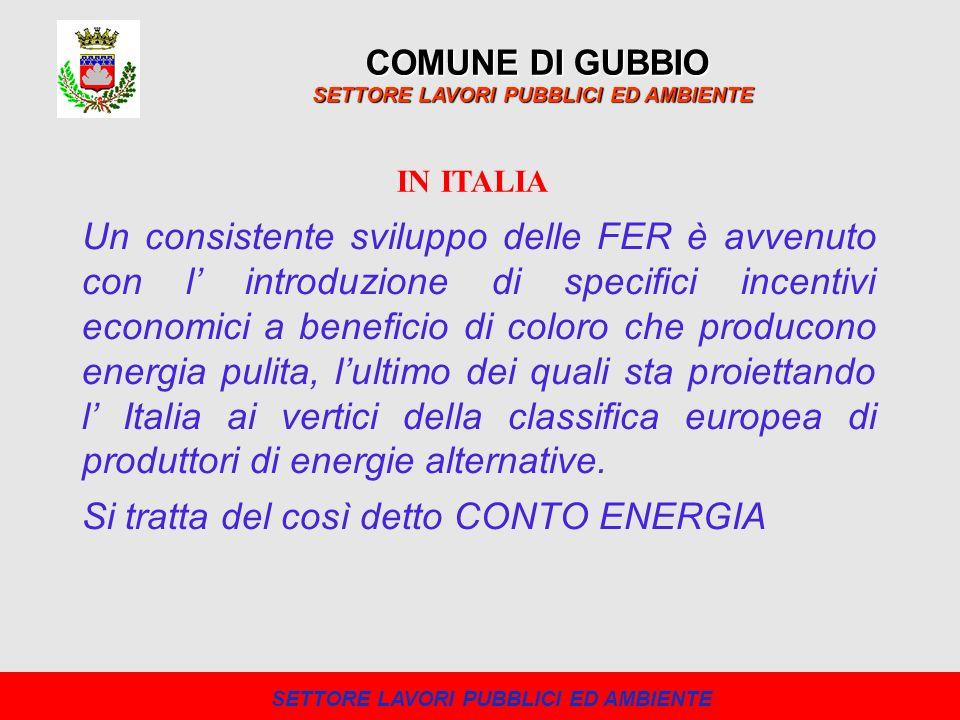Per promuovere l utilizzo di fonti rinnovabili per la creazione di energia, il 19 Settembre 2005 e entrata in vigore anche in Italia la possibilità di usufruire di incentivi per la costruzione di impianti utilizzanti energie rinnovabili come ad esempio quelli fotovoltaici (pannelli solari che producono elettricità), che verranno erogati in conto energia , ovvero rivendendo tutta lenergia elettrica prodotta beneficierà di incentivi erogati al gestore dal GSE (Gestore dei Servizi Energetici).