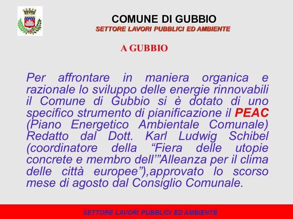 COMUNE DI GUBBIO SETTORE LAVORI PUBBLICI ED AMBIENTE Esperire le gare per la realizzazione di: - n.