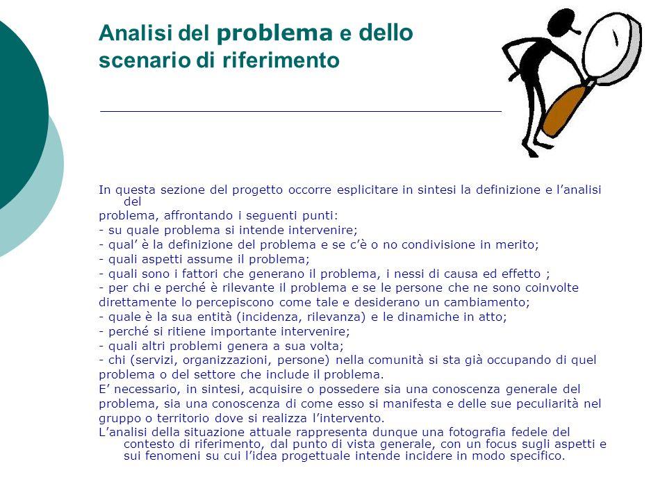Analisi del problema e dello scenario di riferimento In questa sezione del progetto occorre esplicitare in sintesi la definizione e lanalisi del probl