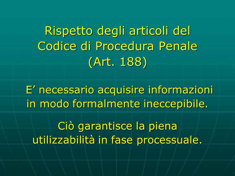 Rispetto degli articoli del Codice di Procedura Penale (Art.