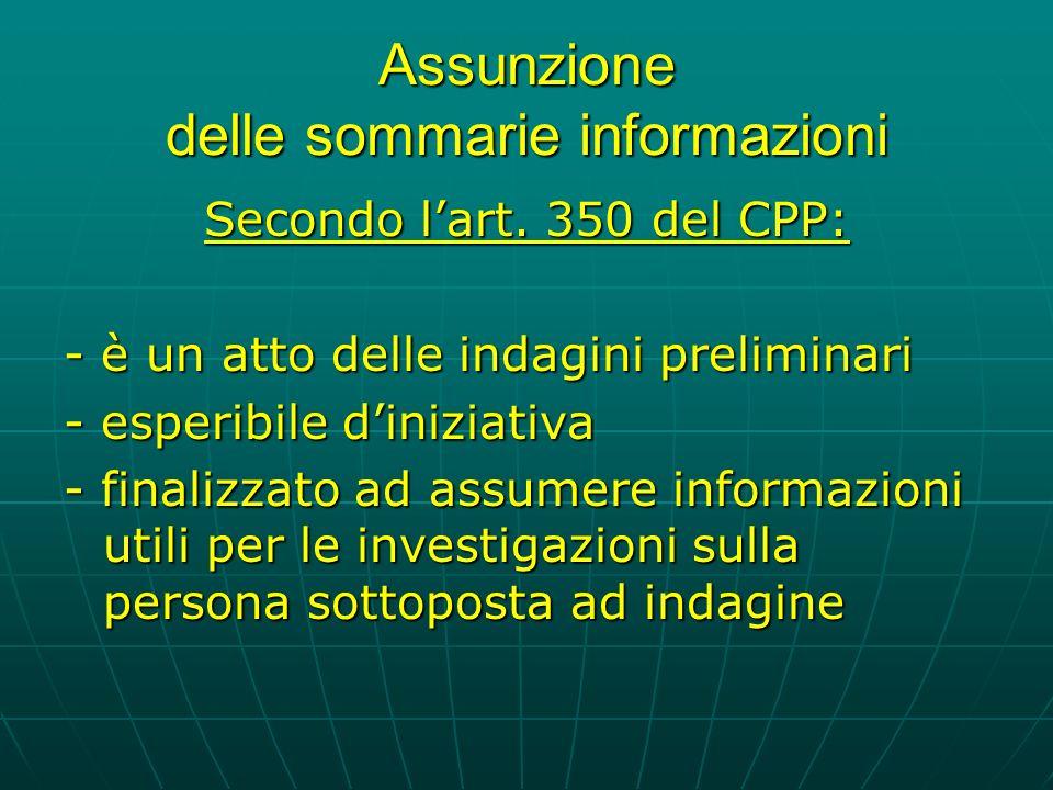 Assunzione delle sommarie informazioni Secondo lart.