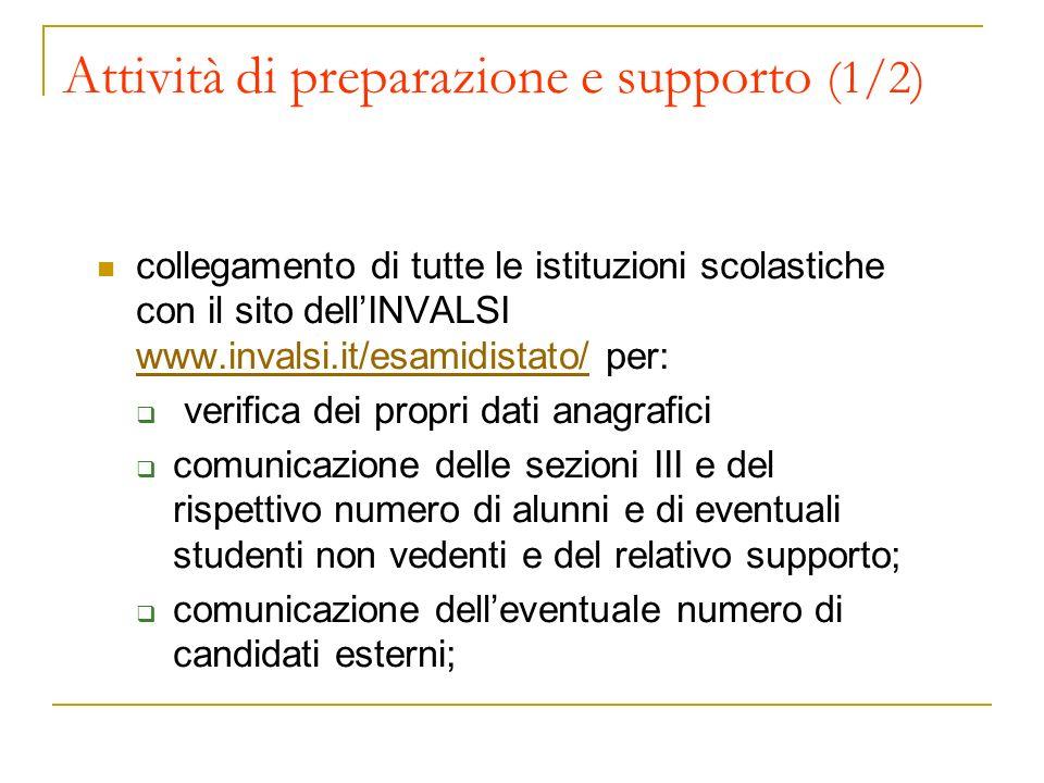 Attività di preparazione e supporto (1/2) collegamento di tutte le istituzioni scolastiche con il sito dellINVALSI www.invalsi.it/esamidistato/ per: w
