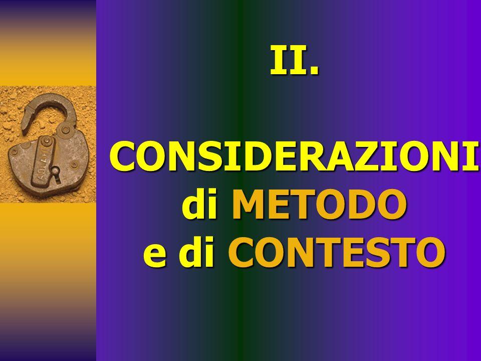 II. CONSIDERAZIONI di METODO e di CONTESTO