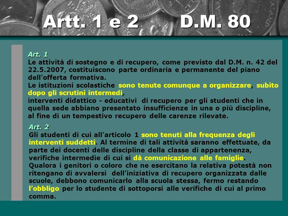 Artt.1 e 2 D.M. 80 Art. 1 Le attività di sostegno e di recupero, come previsto dal D.M.