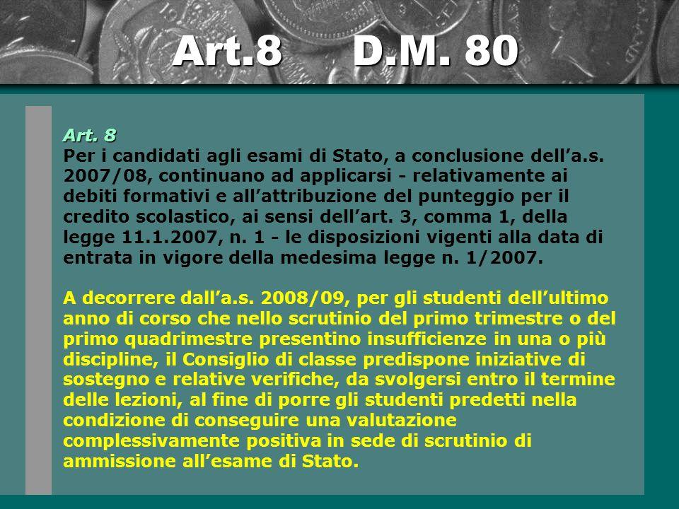 Art.8 D.M.80 Art. 8 Per i candidati agli esami di Stato, a conclusione della.s.