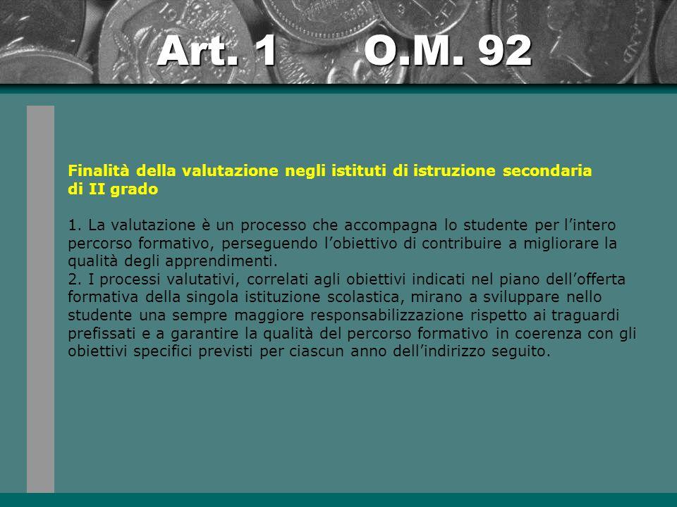 Art.1 O.M. 92 Finalità della valutazione negli istituti di istruzione secondaria di II grado 1.