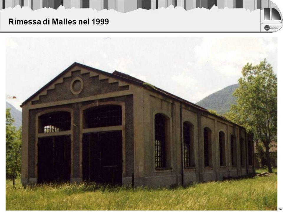 18 Rimessa di Malles nel 1999