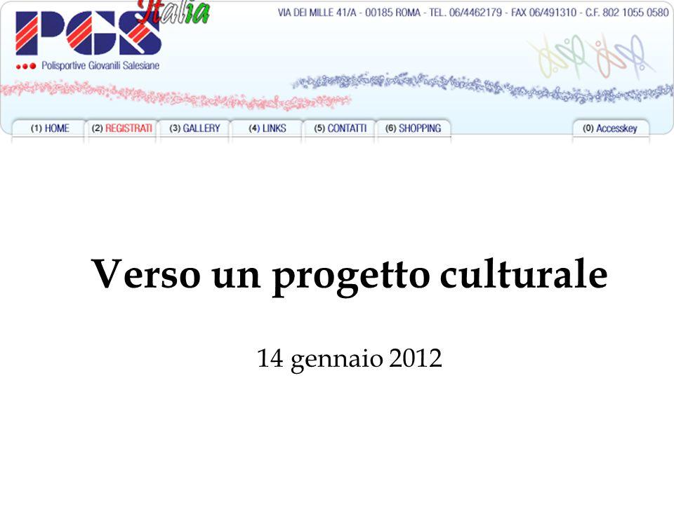 Verso un progetto culturale 14 gennaio 2012