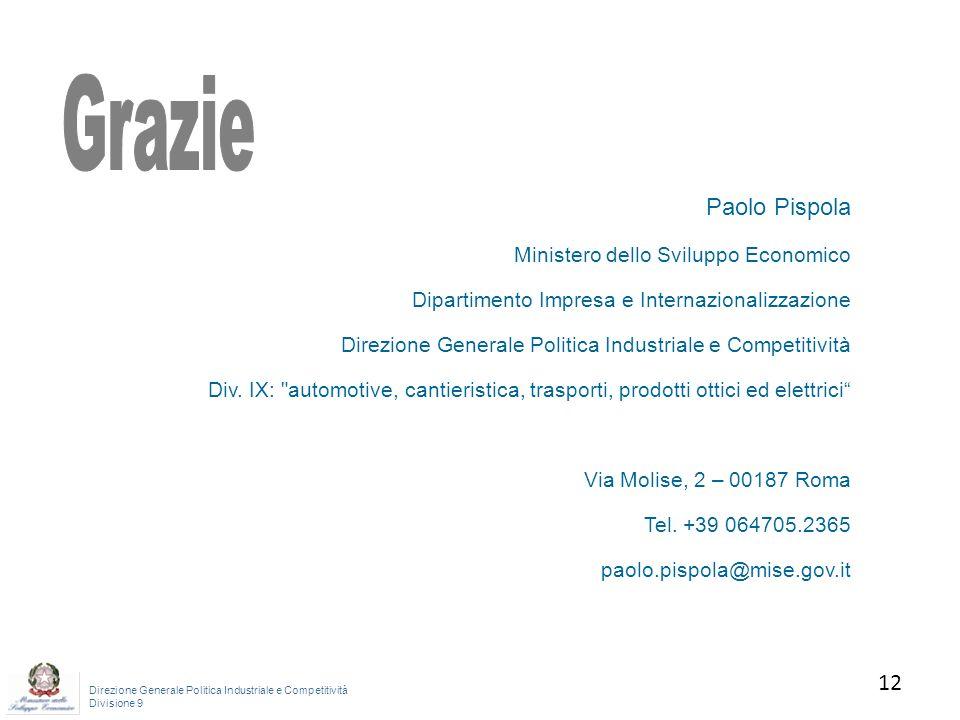 Direzione Generale Politica Industriale e Competitività Divisione 9 12 Paolo Pispola Ministero dello Sviluppo Economico Dipartimento Impresa e Interna