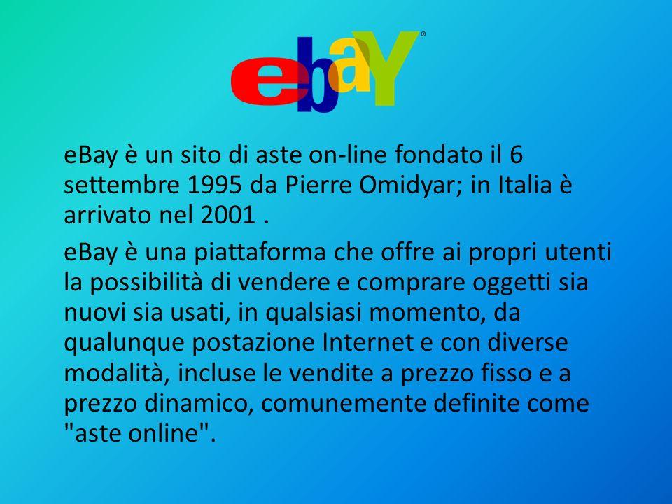 eBay è un sito di aste on-line fondato il 6 settembre 1995 da Pierre Omidyar; in Italia è arrivato nel 2001. eBay è una piattaforma che offre ai propr