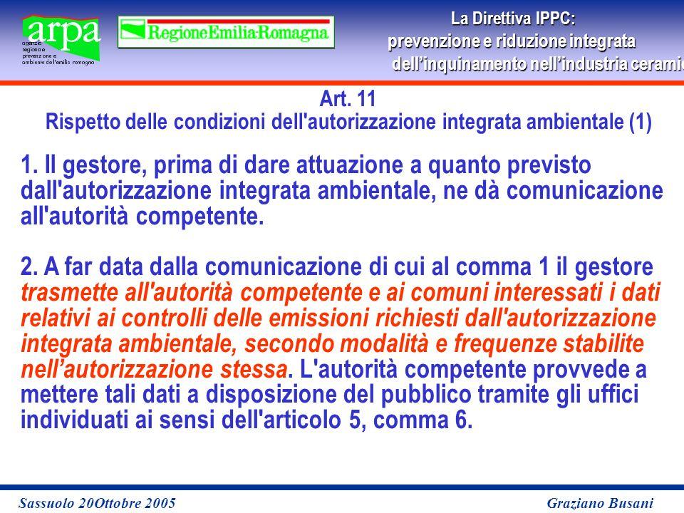 La Direttiva IPPC: prevenzione e riduzione integrata dellinquinamento nellindustria ceramicaper le imprese Sassuolo 20Ottobre 2005 Graziano Busani Art.