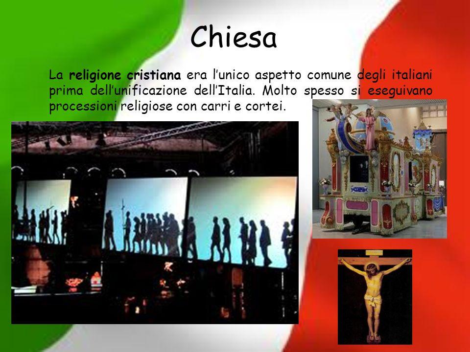Chiesa La religione cristiana era lunico aspetto comune degli italiani prima dellunificazione dellItalia. Molto spesso si eseguivano processioni relig