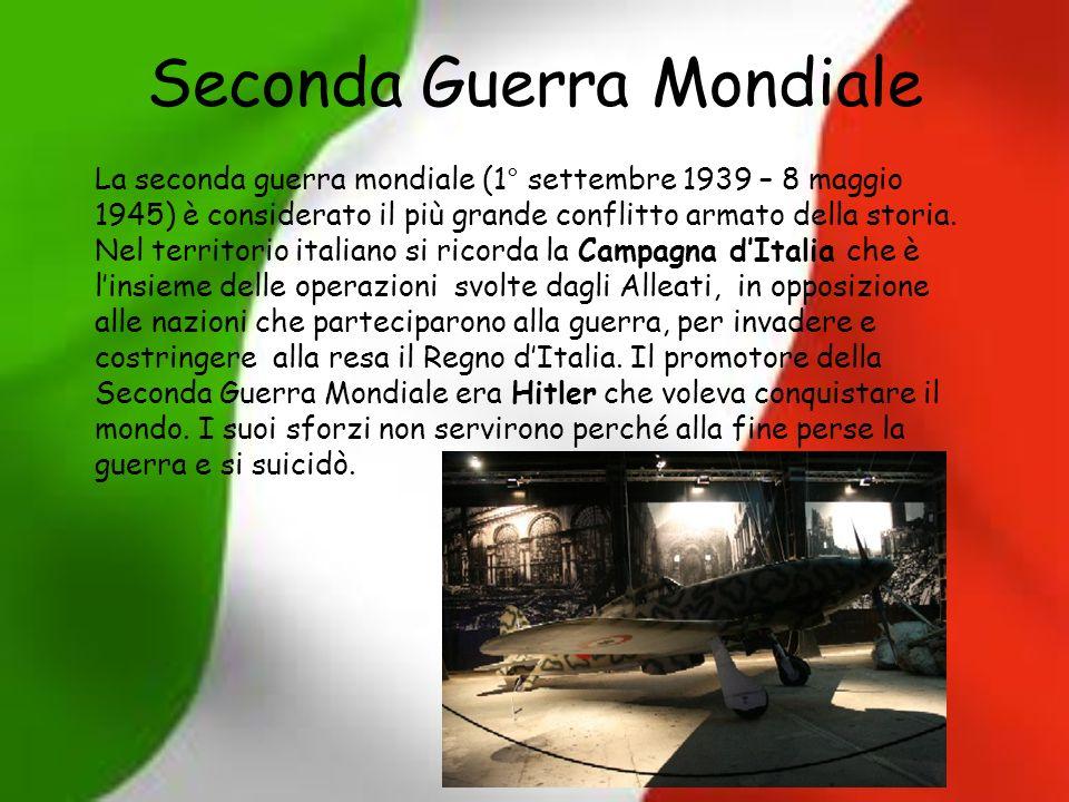 Seconda Guerra Mondiale La seconda guerra mondiale (1° settembre 1939 – 8 maggio 1945) è considerato il più grande conflitto armato della storia. Nel