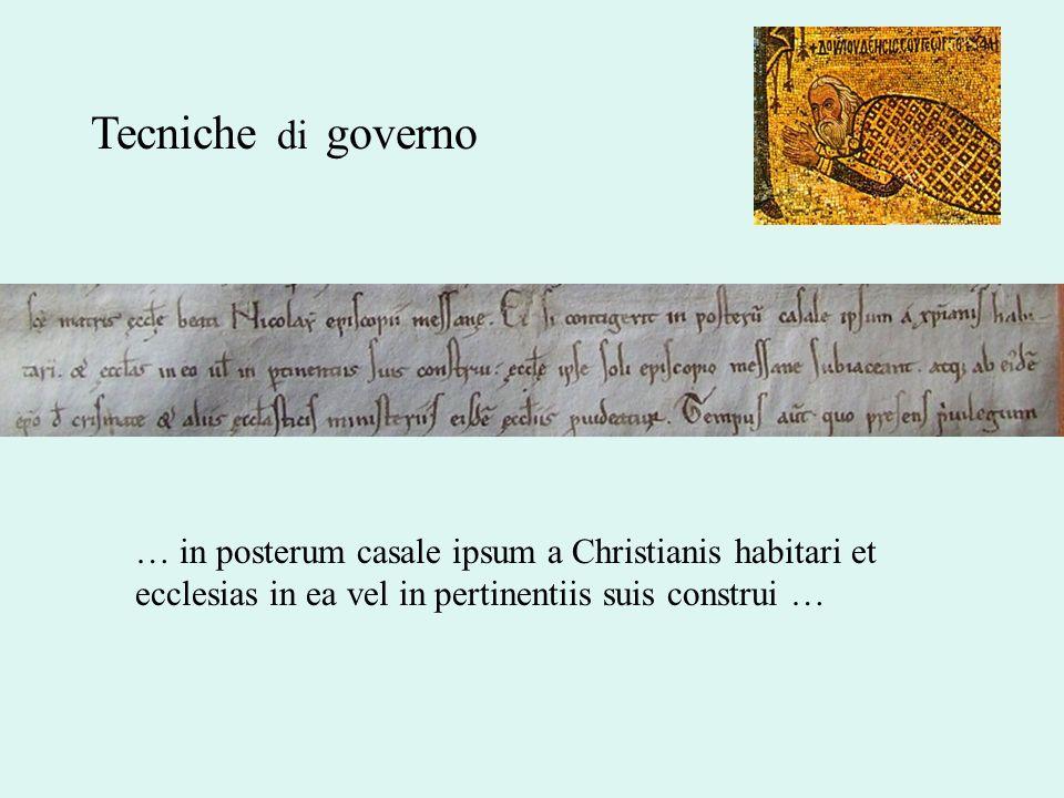Tecniche di governo … in posterum casale ipsum a Christianis habitari et ecclesias in ea vel in pertinentiis suis construi …