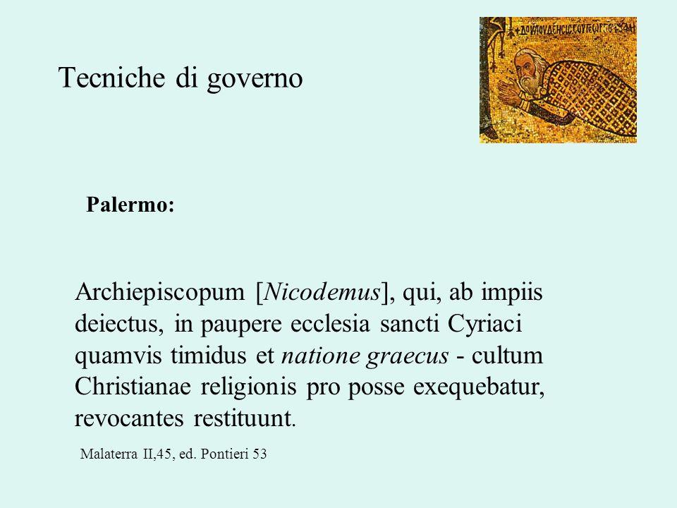 Tecniche di governo Archiepiscopum [Nicodemus], qui, ab impiis deiectus, in paupere ecclesia sancti Cyriaci quamvis timidus et natione graecus - cultu