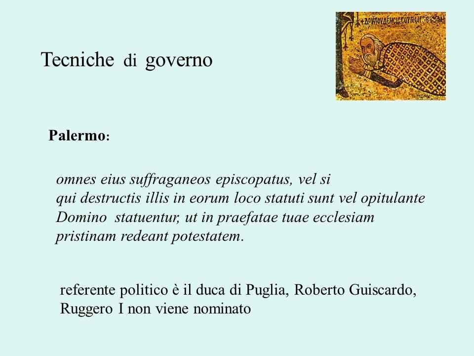 Tecniche di governo Palermo : omnes eius suffraganeos episcopatus, vel si qui destructis illis in eorum loco statuti sunt vel opitulante Domino statue