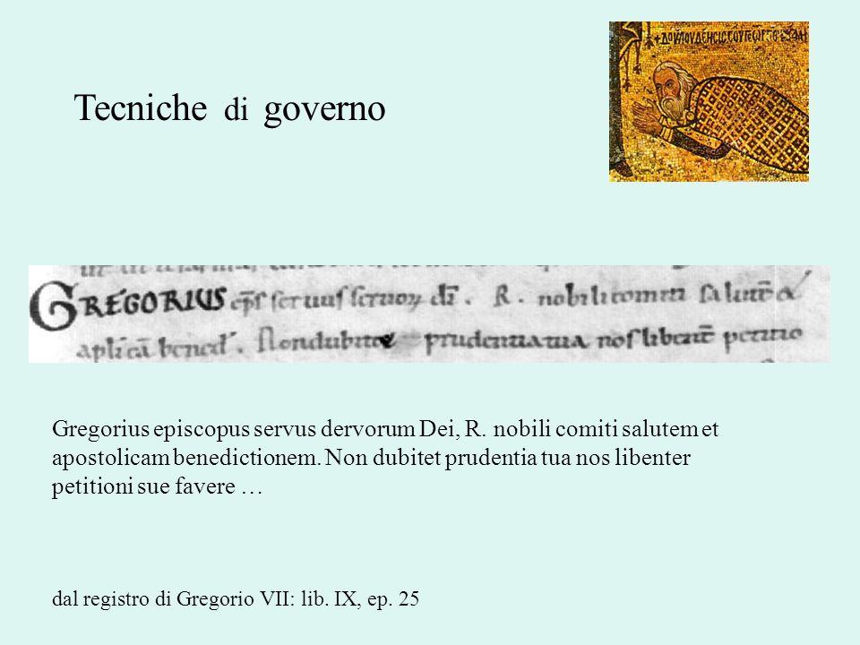 Tecniche di governo dal registro di Gregorio VII: lib. IX, ep. 25 Gregorius episcopus servus dervorum Dei, R. nobili comiti salutem et apostolicam ben