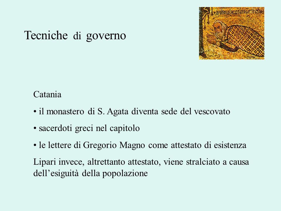 Tecniche di governo Catania il monastero di S. Agata diventa sede del vescovato sacerdoti greci nel capitolo le lettere di Gregorio Magno come attesta