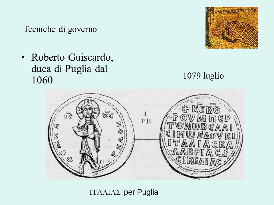 Roberto Guiscardo, duca di Puglia dal 1060 1079 luglio per Puglia Tecniche di governo
