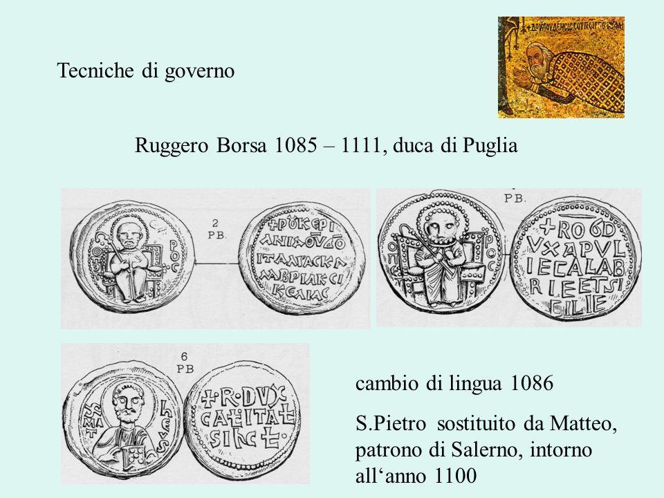 Ruggero Borsa 1085 – 1111, duca di Puglia cambio di lingua 1086 S.Pietro sostituito da Matteo, patrono di Salerno, intorno allanno 1100 Tecniche di go