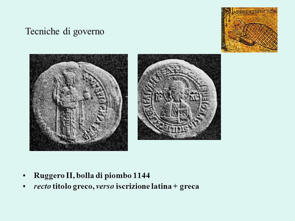 Ruggero II, bolla di piombo 1144 recto titolo greco, verso iscrizione latina + greca Tecniche di governo