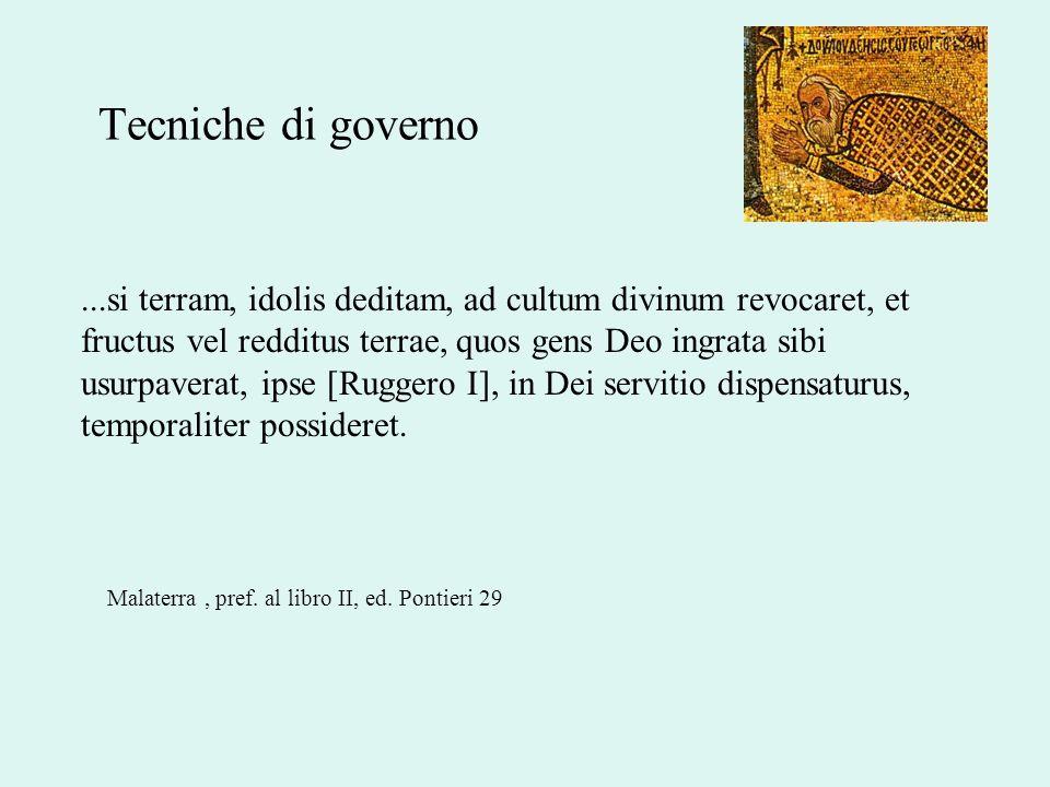 Tecniche di governo...si terram, idolis deditam, ad cultum divinum revocaret, et fructus vel redditus terrae, quos gens Deo ingrata sibi usurpaverat,