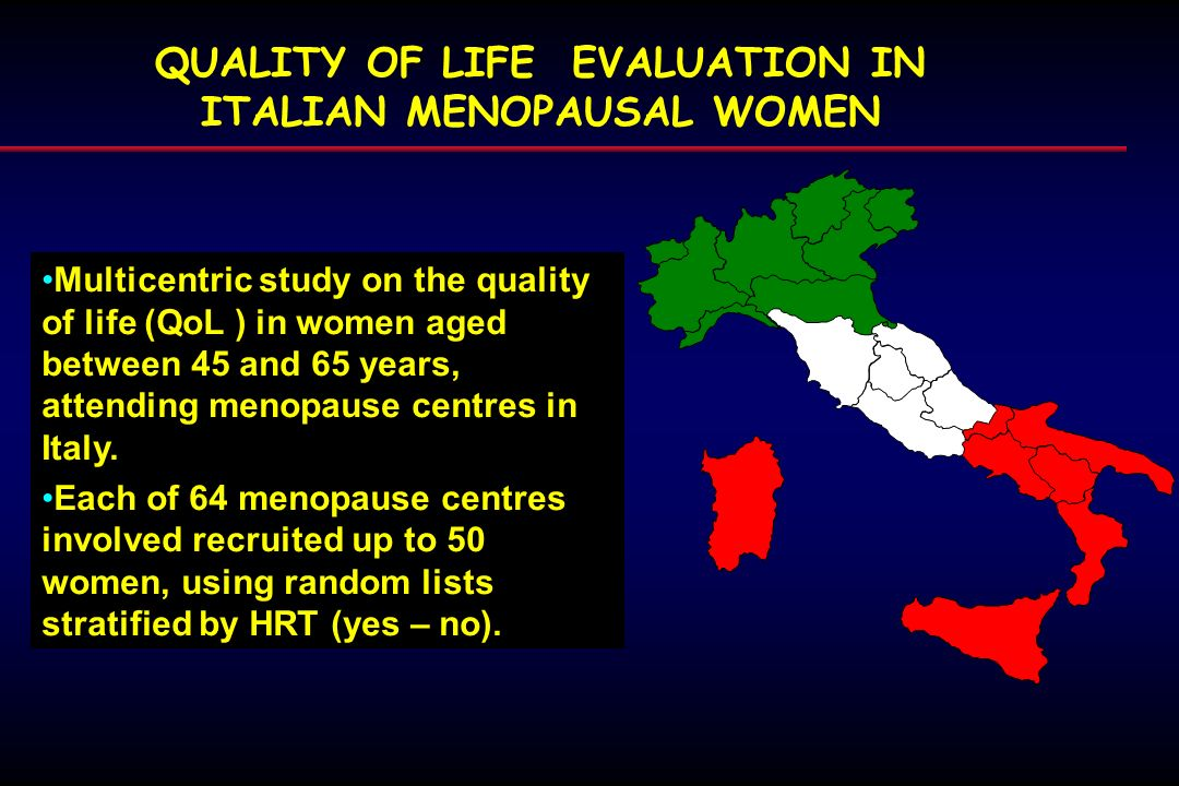 QUALITY OF LIFE EVALUATION IN ITALIAN MENOPAUSAL WOMEN Multicentric study on the quality of life (QoL ) in women aged between 45 and 65 years, attendi