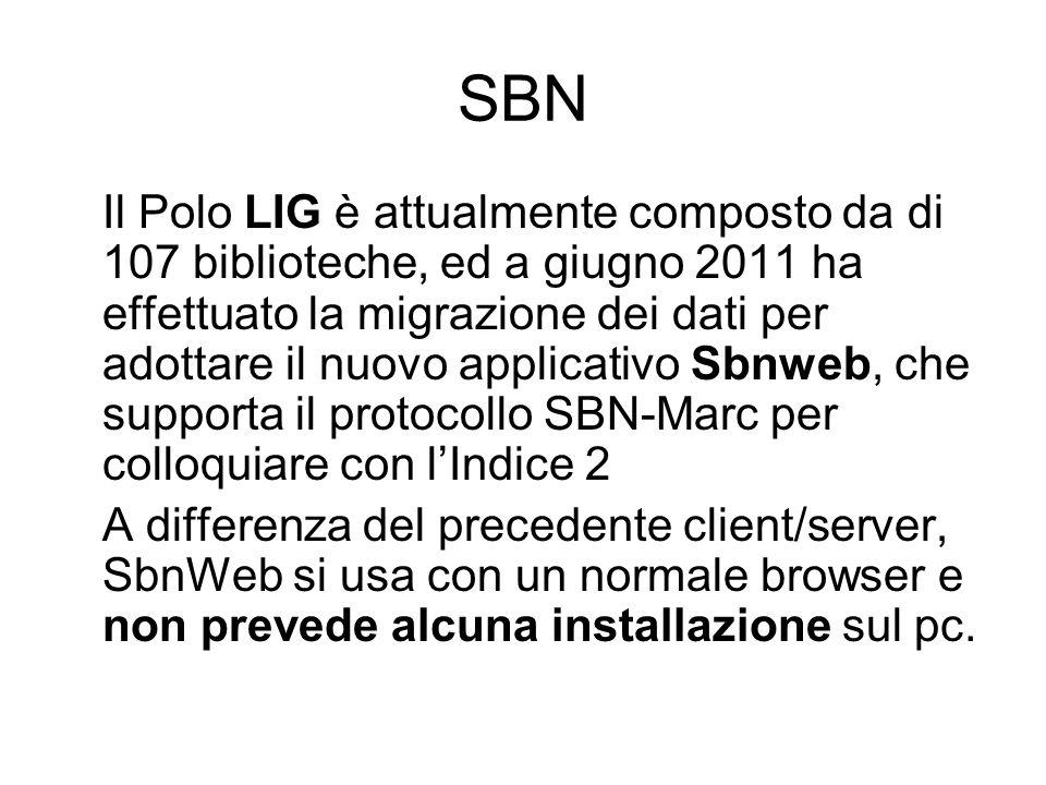 SBN Il Polo LIG è attualmente composto da di 107 biblioteche, ed a giugno 2011 ha effettuato la migrazione dei dati per adottare il nuovo applicativo