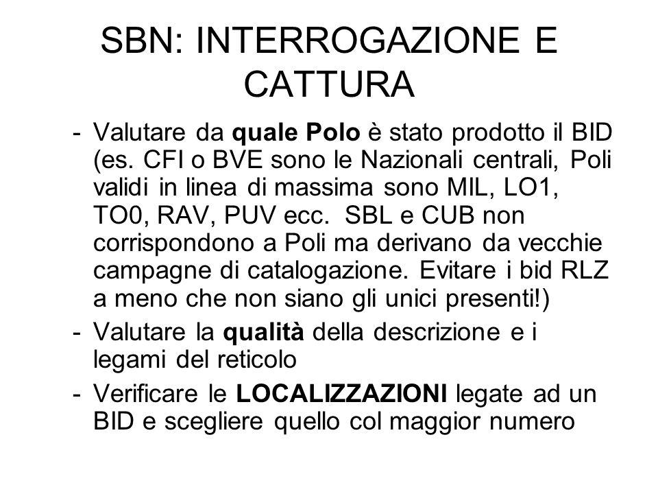 SBN: INTERROGAZIONE E CATTURA -Valutare da quale Polo è stato prodotto il BID (es. CFI o BVE sono le Nazionali centrali, Poli validi in linea di massi