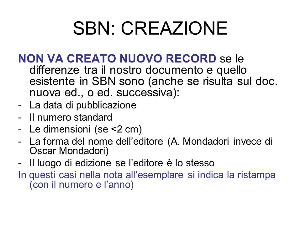 SBN: CREAZIONE NON VA CREATO NUOVO RECORD se le differenze tra il nostro documento e quello esistente in SBN sono (anche se risulta sul doc. nuova ed.