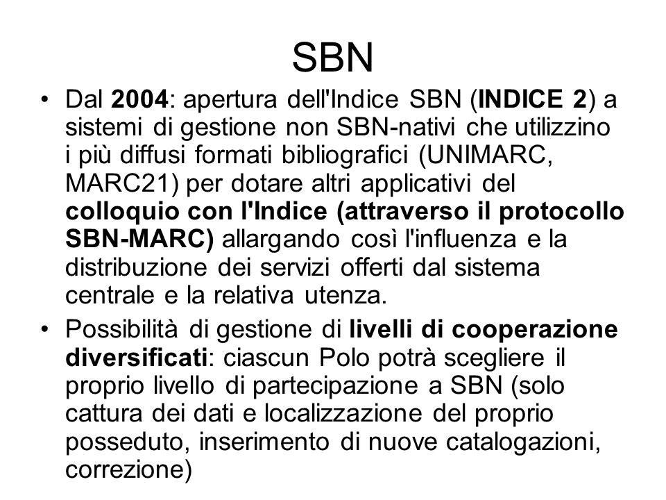 SBN Dal 2004: apertura dell'Indice SBN (INDICE 2) a sistemi di gestione non SBN-nativi che utilizzino i più diffusi formati bibliografici (UNIMARC, MA
