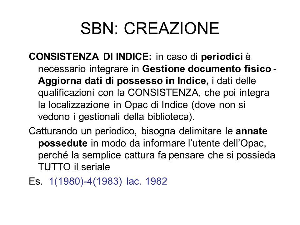 SBN: CREAZIONE CONSISTENZA DI INDICE: in caso di periodici è necessario integrare in Gestione documento fisico - Aggiorna dati di possesso in Indice,
