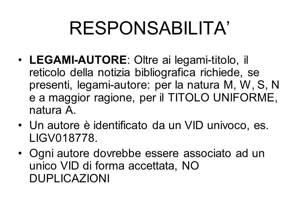 RESPONSABILITA LEGAMI-AUTORE: Oltre ai legami-titolo, il reticolo della notizia bibliografica richiede, se presenti, legami-autore: per la natura M, W