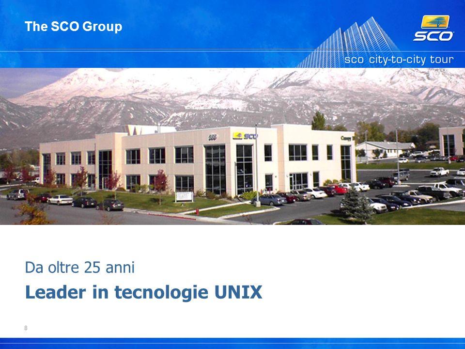 8 Da oltre 25 anni Leader in tecnologie UNIX The SCO Group