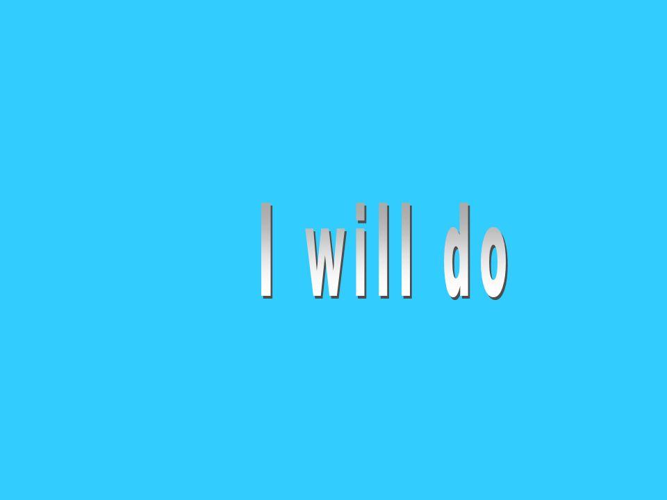 I will eat