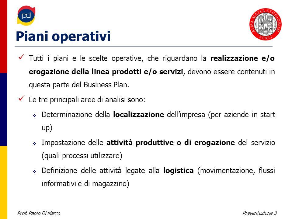 Prof. Paolo Di Marco Presentazione 3 Piani operativi Tutti i piani e le scelte operative, che riguardano la realizzazione e/o erogazione della linea p