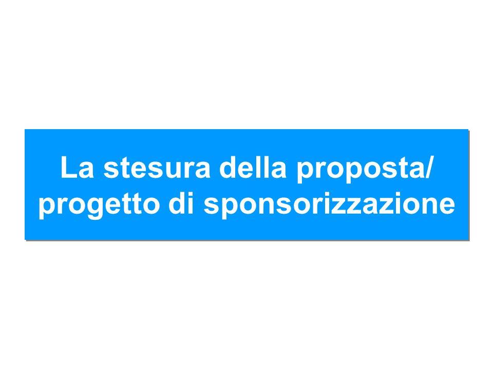 La stesura della proposta/ progetto di sponsorizzazione