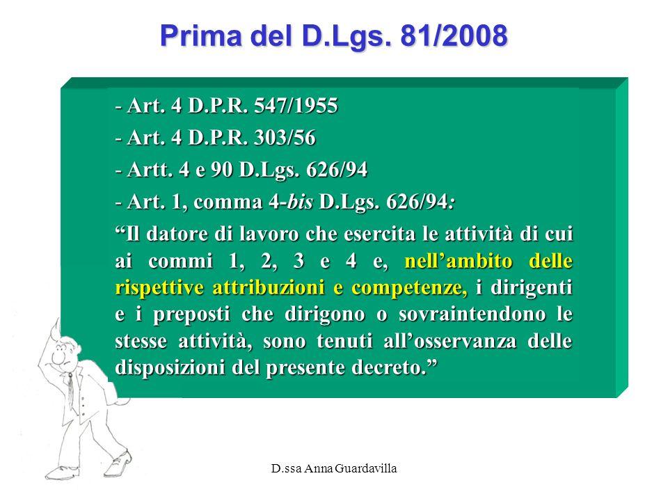 D.ssa Anna Guardavilla Prima del D.Lgs. 81/2008 - Art. 4 D.P.R. 547/1955 - Art. 4 D.P.R. 303/56 - Artt. 4 e 90 D.Lgs. 626/94 - Art. 1, comma 4-bis D.L