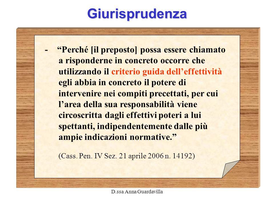 D.ssa Anna Guardavilla Giurisprudenza - Perché [il preposto] possa essere chiamato a risponderne in concreto occorre che utilizzando il criterio guida