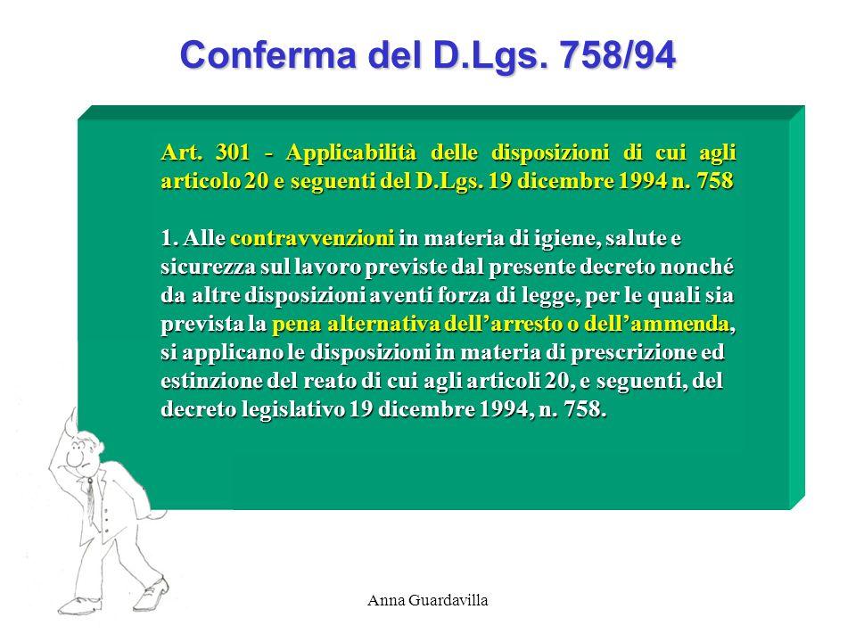 Anna Guardavilla Conferma del D.Lgs. 758/94 Art. 301 - Applicabilità delle disposizioni di cui agli articolo 20 e seguenti del D.Lgs. 19 dicembre 1994