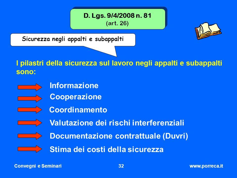 Convegni e Seminari32www.porreca.it D. Lgs. 9/4/2008 n. 81 (art. 26) Sicurezza negli appalti e subappalti I pilastri della sicurezza sul lavoro negli