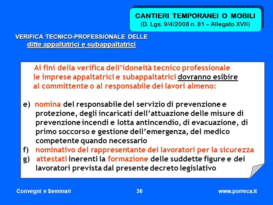 Convegni e Seminari36www.porreca.it CANTIERI TEMPORANEI O MOBILI (D. Lgs. 9/4/2008 n. 81 – Allegato XVII) VERIFICA TECNICO-PROFESSIONALE DELLE ditte a