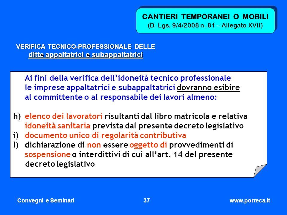 Convegni e Seminari37www.porreca.it CANTIERI TEMPORANEI O MOBILI (D. Lgs. 9/4/2008 n. 81 – Allegato XVII) VERIFICA TECNICO-PROFESSIONALE DELLE ditte a